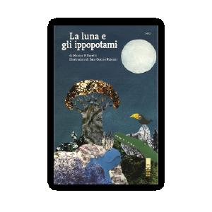 La luna e gli ippopotami